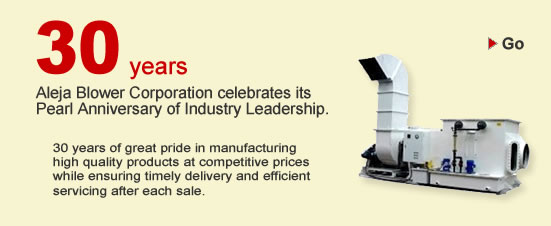 25 years: Aleja Blower Corporation celebrates its Silver Anniversary of Industry Leadership.